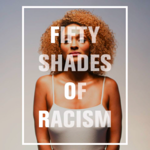 fifty shades of racism