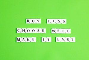 buy less choose well make it last